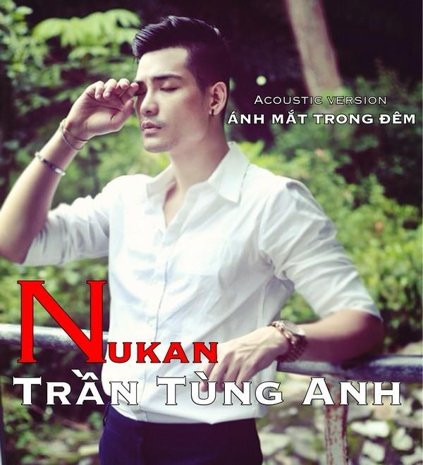 Nukan Trần Tùng Anh: Công việc là công việc, tình cảm là tình cảm!. - Hình 1
