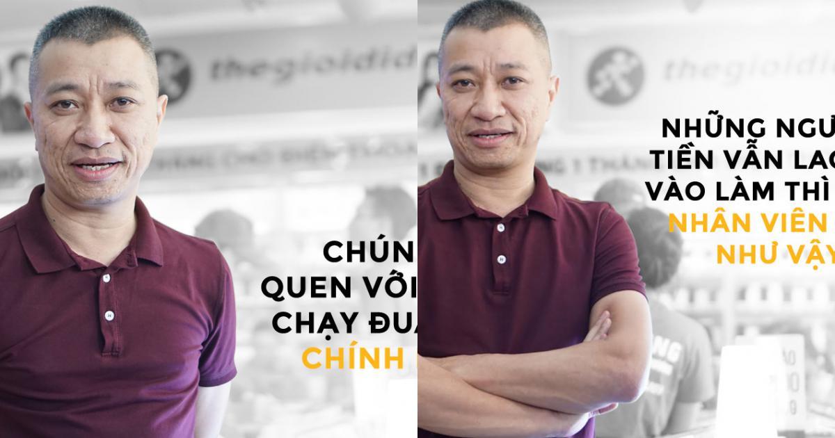 CEO Thế Giới Di Động: 'Chúng tôi chỉ chạy đua với chính mình'
