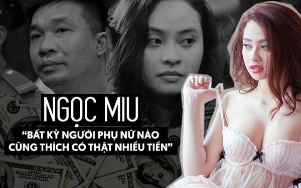 Ngọc Miu: Bất kỳ người phụ nữ nào cũng thích có thật nhiều tiền và cú trượt dài của một hotgirl - Hình 1