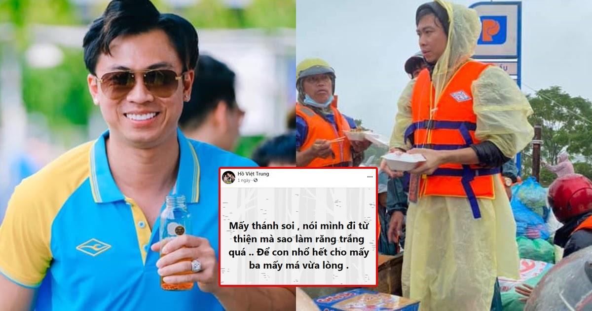 Đi từ thiện miền Trung bị soi làm răng sứ, Hồ Việt Trung tức giận: Để nhổ hết cho mấy ba, mấy má vừa lòng - Hình 12
